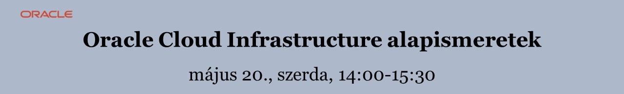Oracle Cloud Infrastructure alapismeretek